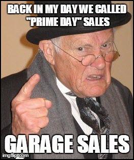 """""""Back in my day ..."""" Prime Day Meme"""