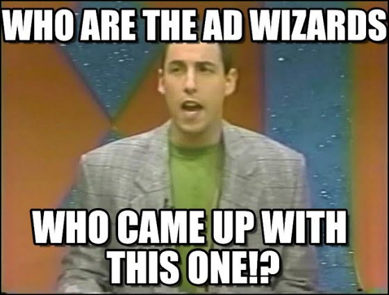 """Who are the ad wizards who came up with this one!?"""