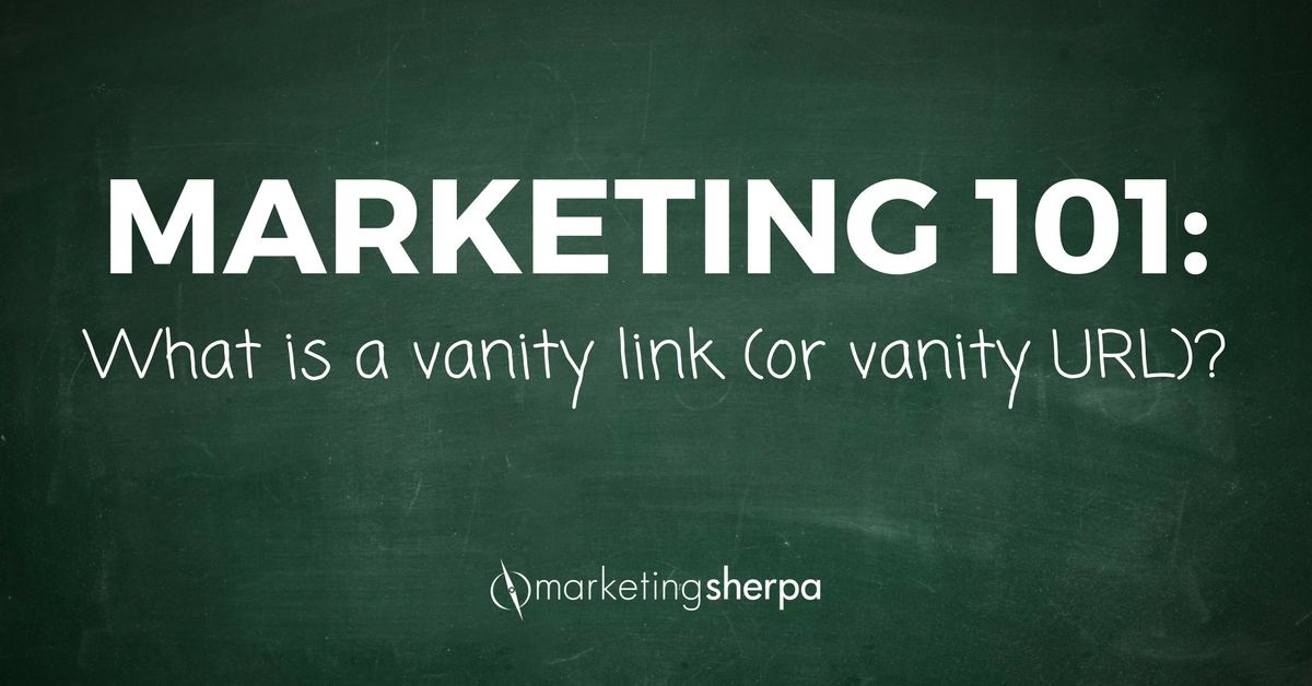 Marketing 101: What is a vanity link (or vanity URL)?