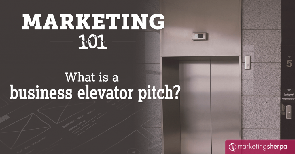 Marketing 101: What is a business elevator pitch?